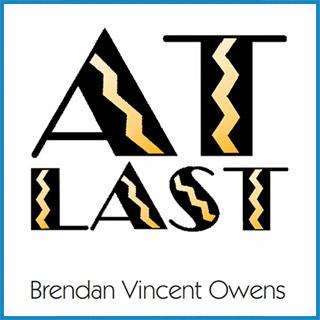 """At Last"" Music Album by Brendan Vincent Owens"